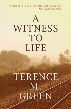 A Witness to Life, Terence M Green
