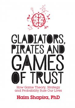 Gladiators, Pirates and Games of Trust, Haim Shapira