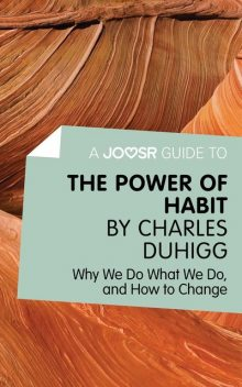A Joosr Guide to The Power of Habit by Charles Duhigg, Joosr