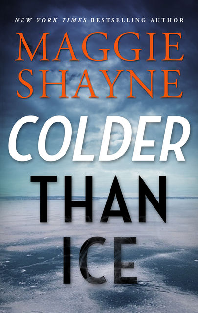 Colder Than Ice, Maggie Shayne