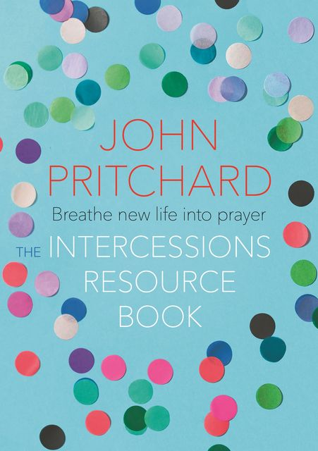 The Intercessions Resource Book, John Pritchard