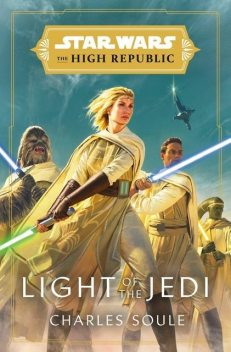 Star Wars: Light of the Jedi (The High Republic), Charles Soule