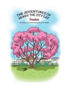 The Adventures of Henry the City Cat: Freedom, Debby A Summers