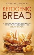 Ketogenic Bread, Chantel Stephens
