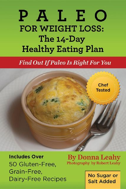 Paleo For Weight Loss: The 14-Day Healthy Eating Plan: Find Out If Paleo Is Right For You, Donna Leahy