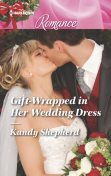 Gift-Wrapped in Her Wedding Dress, Kandy Shepherd