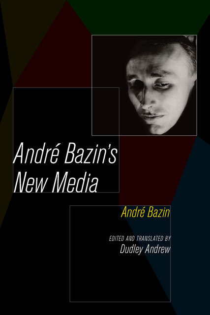 Andre Bazin's New Media, André Bazin