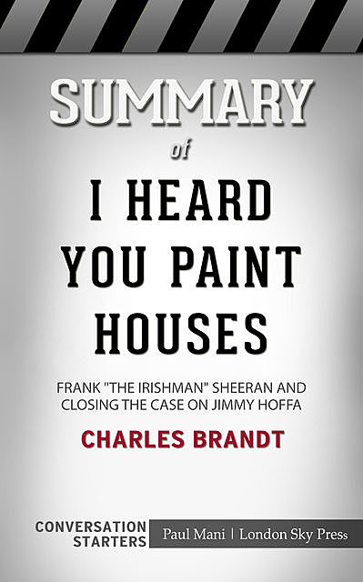 Summary of I Heard You Paint Houses, Paul Mani