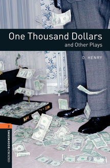 One Thousand Dollars and Other Plays, O.Henry, John Escott