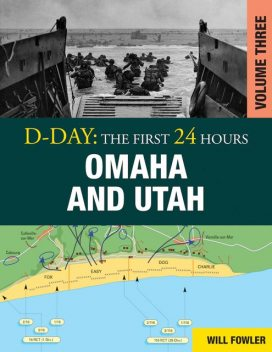 D-Day: Omaha and Utah, Will Fowler