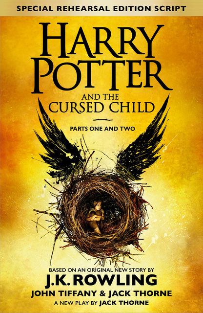 Harry Potter and the Cursed Child – Parts One and Two (Special Rehearsal Edition), J. K. Rowling