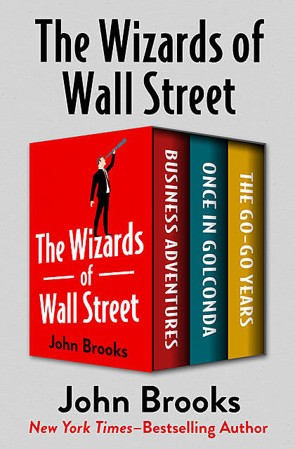 The Wizards of Wall Street, John Brooks