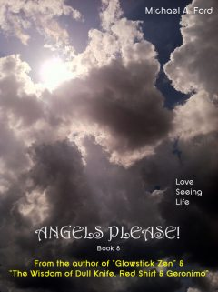 Angels Please! (Book 8), Michael A Ford
