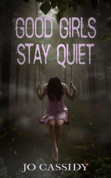Good Girls Stay Quiet, Jo Cassidy