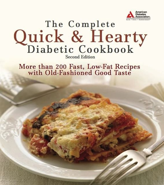 The Complete Quick and Hearty Diabetic Cookbook, American Diabetes Association
