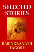 Rabindranath Tagore's Selected Stories, Rabindranath Tagore