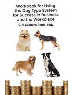 Workbook for Using the Dog Type System for Success in Business and the Workplace, Gini Graham Scott