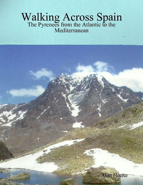 Walking Across Spain – The Pyrenees from the Atlantic to the Mediterranean,