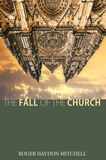 The Fall of the Church, Roger Haydon Mitchell