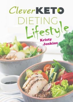 Clever Keto Dieting Lifestyle, Kristy Jenkins