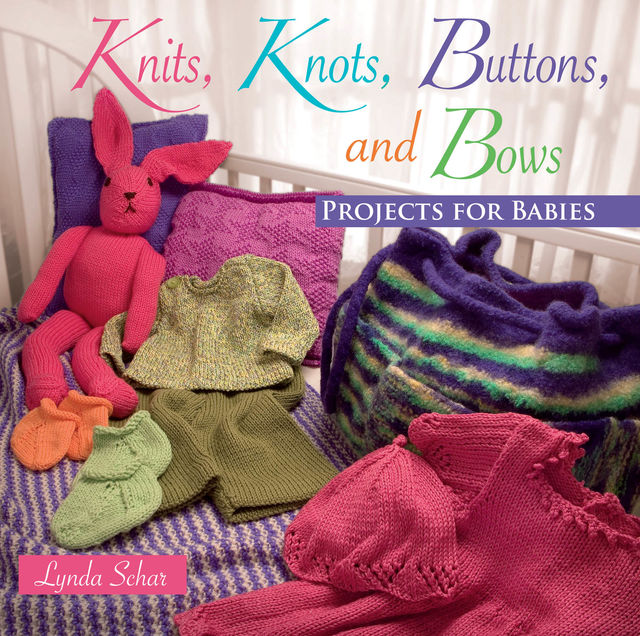 Knits, Knots, Buttons, and Bows, Lynda Schar