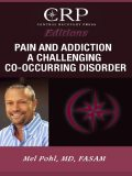 Pain and Addiction: A Challenging Co-Occurring Disorder, Mel Pohl