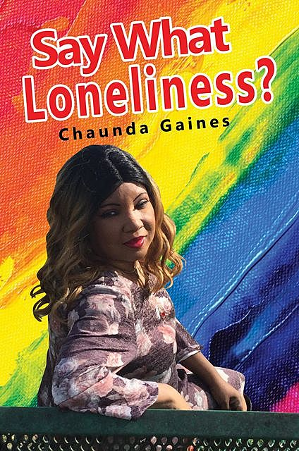 Say What Loneliness, Chaunda Gaines