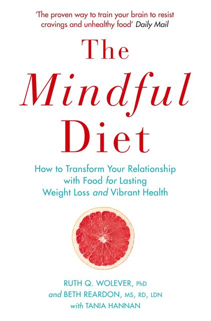The Mindful Diet, Ruth Wolever