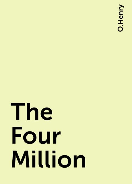 The Four Million, O.Henry