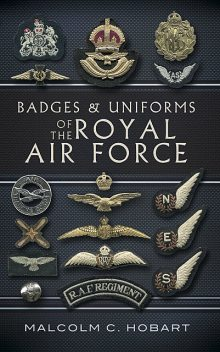 Badges and Uniforms of the Royal Air Force, Malcolm Hobart