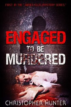 Engaged To Be Murdered, Christopher Michael Hunter