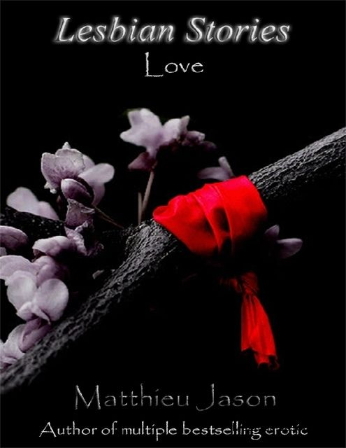 Lesbian Stories – Love, Matthieu Jason