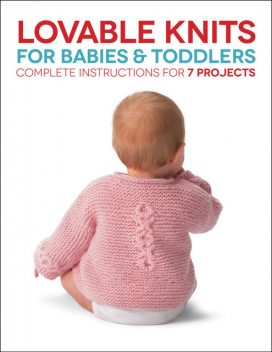 Lovable Knits for Babies and Toddlers, Margaret Hubert, Carri Hammett