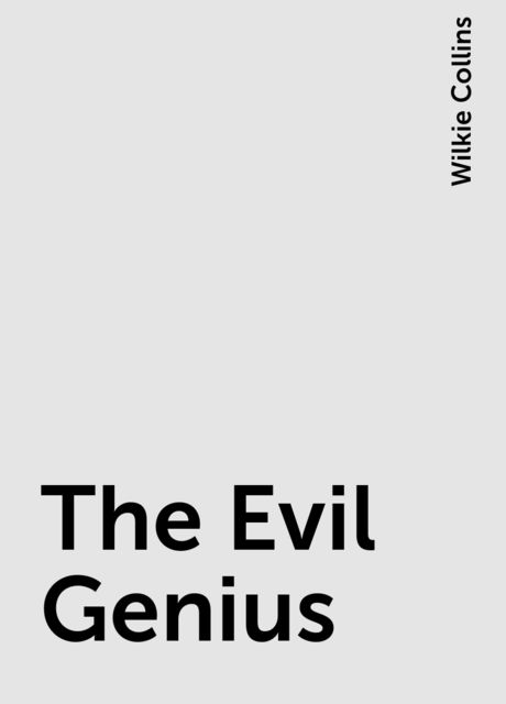 The Evil Genius, Wilkie Collins