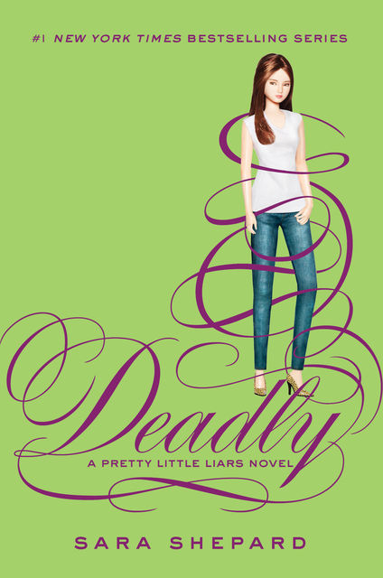 Pretty Little Liars #14: Deadly, Sara Shepard