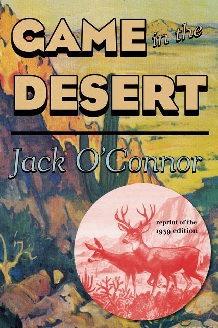 Game in the Desert, Jack O'Connor