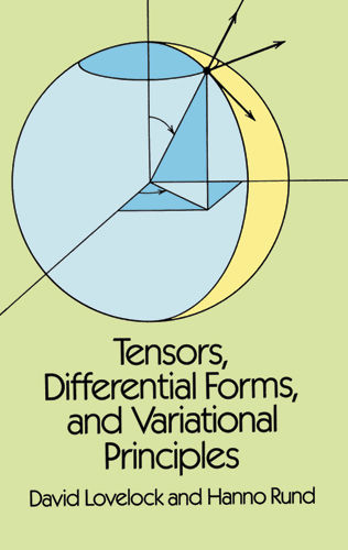 Tensors, Differential Forms, and Variational Principles, David Lovelock, Hanno Rund