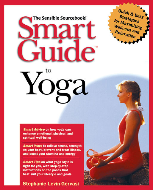 Smart Guide to Yoga, Stephanie Levin-Gervasi