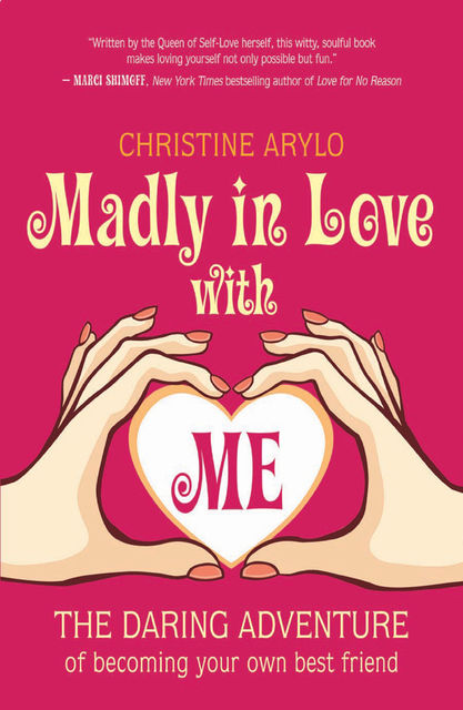 Madly in Love with ME, Christine Arylo