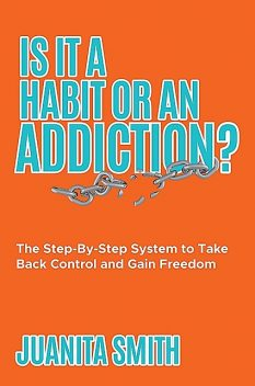 Is It A Habit Or An Addiction, Juanita Smith