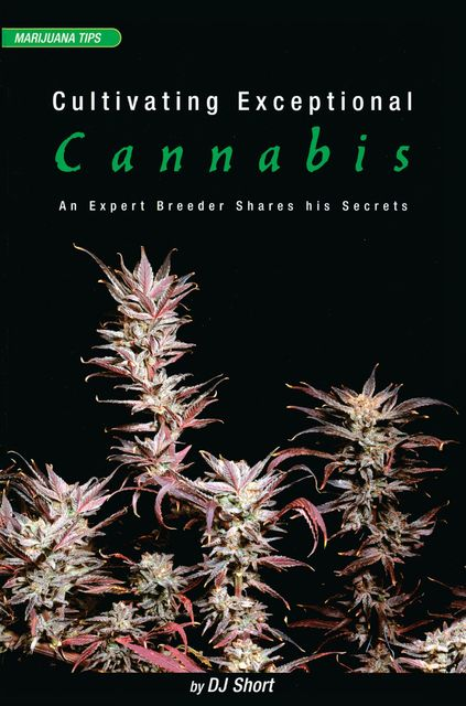 Cultivating Exceptional Cannabis, DJ Short