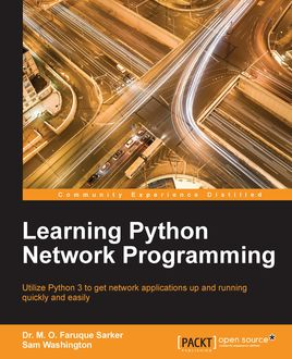 Learning Python Network Programming, M.O. Faruque Sarker, Sam Washington