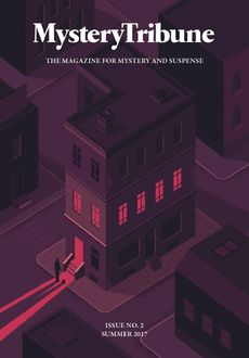 Mystery Tribune / Issue Nº2, Reed Farrel Coleman, Rob Hart, Shawn Corridan, David James Keaton, Dan Fiore, Mystery Tribune, Teresa Sweeney, Aaron Fox-Lerner
