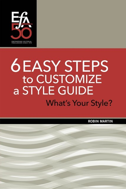 6 Easy Steps to Customize a Style Guide, Robin Martin