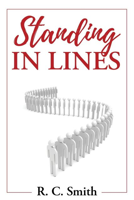Standing in Lines, R.C. Smith