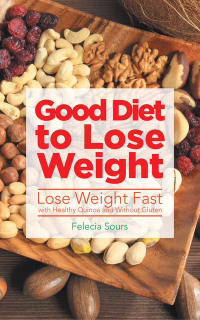 Weight Loss Diet: The Gluten-Free Diet and Healthy Quinoa Recipes, Linda McLane