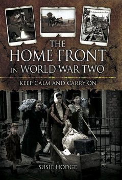 The Home Front in World War Two, Susie Hodge