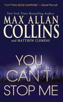 You Can't Stop Me, Max Allan Collins