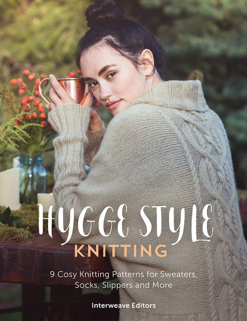 Hygge Knits, Interweave Editors