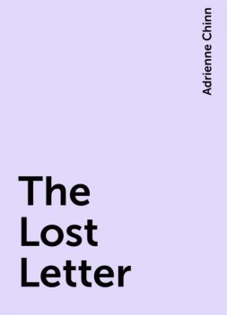 The Lost Letter, Adrienne Chinn